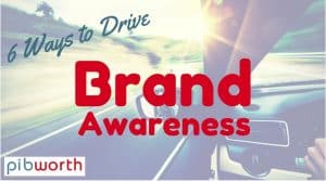 6 Ways to Drive Brand Awareness