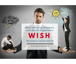 What Meeting Planners and Organizers WISH Speakers Understood